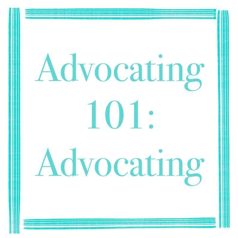 Advocating 101: Advocating